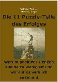 Die 11 Puzzle-Teile des Erfolges - Warum positives Denken alleine zu wenig ist und worauf es wirklich ankommt