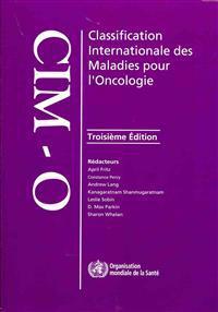 Classification Internationale Des Maladies Pour L'Oncologie (CIM-O-3)