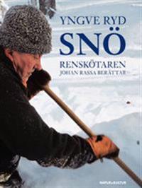 Snö : renskötaren Johan Rassa berättar