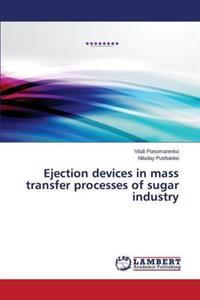 Ejection Devices in Mass Transfer Processes of Sugar Industry