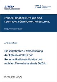 Ein Verfahren zur Verbesserung der Fehlerkorrektur der Kommunikationsschichten des mobilen Fernsehstandards DVB-H