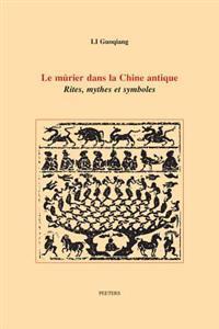 Le Murier Dans La Chine Antique: Rites, Mythes Et Symboles