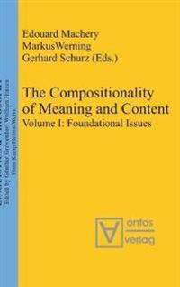 The Compositionality of Meaning and Content, Volume I, Foundational Issues