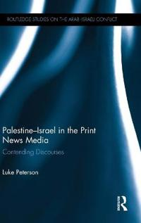 Palestine-Israel in the Print News Media: Contending Discourses