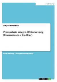 Personalakte Anlegen (Unterweisung Burokaufmann / -Kauffrau)