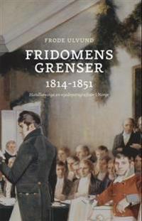 Fridomens grenser 1814-1851 - Frode Ulvund | Ridgeroadrun.org