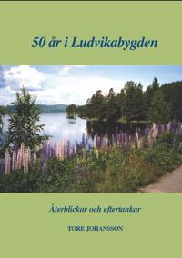 50 år i Ludvikabygden - Tore Johansson pdf epub