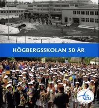 Högbergsskolan 50 år Ludvika - Bertil Danielsson, Eva Wikström pdf epub