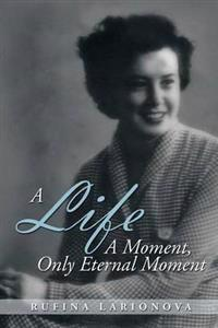 A Life - A Moment, Only Eternal Moment