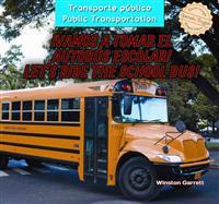 Vamos a Tomar El Autobs Escolar! / Let's Ride the School Bus!