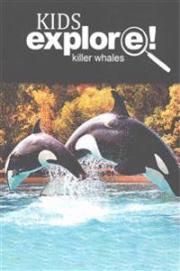 Killer Whales - Kids Explore: Animal Books Nonfiction - Books Ages 5-6