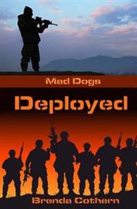 Deployed: Mad Dogs
