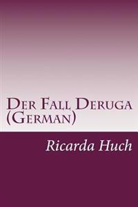Der Fall Deruga (German)