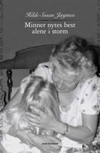 Minner nytes best alene i storm - Hilde Susan Jægtnes | Ridgeroadrun.org