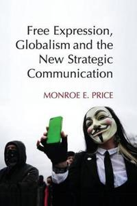 Free Expression, Globalism and the New Strategic Communication