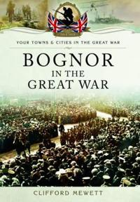 Bognor in the Great War