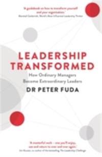 Leadership transformed - how ordinary managers become extraordinary leaders