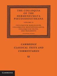 The The Colloquia of the Hermeneumata Pseudodositheana 2 Volume Set The Colloquia of the Hermeneumata Pseudodositheana: Series Number 53