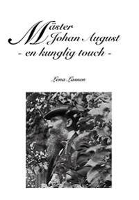 Mäster Johan August : en kunglig touch