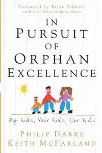 In Pursuit of Orphan Excellence: My Kids, Your Kids, Our Kids