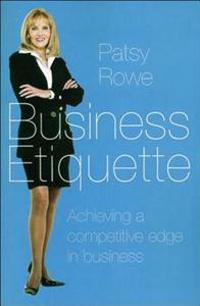 Business Etiquette: Achieving a Competitive Edge in Business