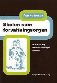 Skolen som forvaltningsorgan - Åge Pedersen | Ridgeroadrun.org
