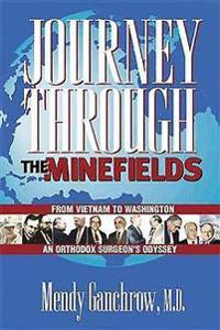 Journey Through the Minefields: From Vietnam to Washington: An Orthodox Surgeon's Odyssey