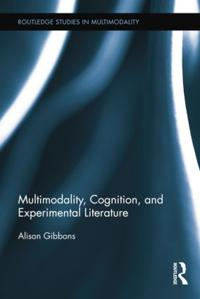 Multimodality, Cognition, and Experimental Literature