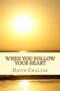 When You Follow Your Heart