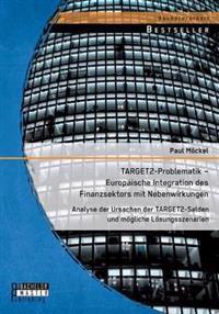 Target2-Problematik - Europaische Integration Des Finanzsektors Mit Nebenwirkungen