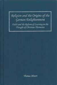 Religion And the Origins of the German Enlightenment