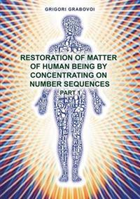 """Restoration of Matter of Human Being by Concentrating on Number Sequence"" - Part1"