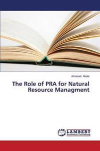 The Role of Pra for Natural Resource Managment