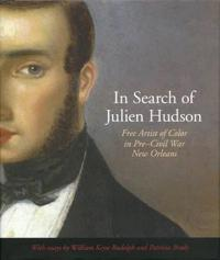 In Search of Julien Hudson: Free Artist of Color in Pre-Civil War New Orleans