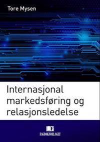 Internasjonal markedsføring og relasjonsledelse - Tore Mysen | Inprintwriters.org