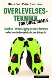 Overlevelsesteknikk for unge gamle - Klara Bøe, Petter Henriksen | Ridgeroadrun.org