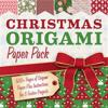 Christmas Origami Paper Pack: 500+ Sheets of Origami Paper Plus Instructions for 3 Festive Projects