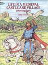 Life in a Medieval Castle and Village Coloring Book