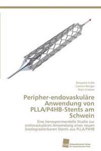 Peripher-Endovaskulare Anwendung Von Plla/P4hb-Stents Am Schwein
