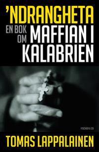 Ndrangheta : en bok om maffian i Kalabrien