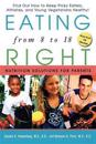 Eating Right from 8 to 18: Nutrition Solutions for Parents