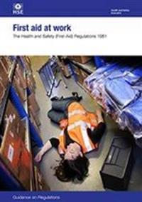 First aid at work - the health and safety (first-aid) regulations 1981, gui