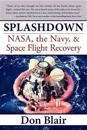 Splashdown: NASA, the Navy, & Space Flight Recovery