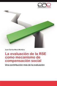 La Evaluacion de La Rse Como Mecanismo de Compensacion Social