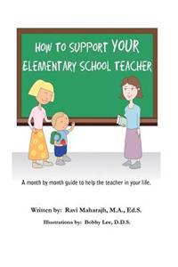 How to Support Your Elementary School Teacher: A Month by Month Guide to Help the Teacher in Your Life.