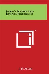 Judah's Scepter and Joseph's Birthright