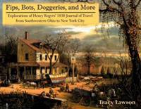 Fips, Bots, Doggeries, and More: Explorations of Henry Rogers' 1838 Journal of Travel from Southwestern Ohio to New York City