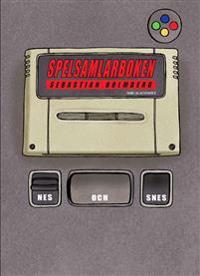 Spelsamlarboken : NES och SNES