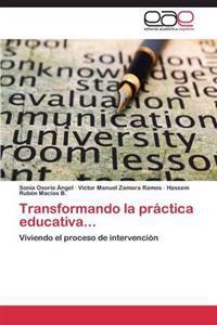 Transformando La Practica Educativa...