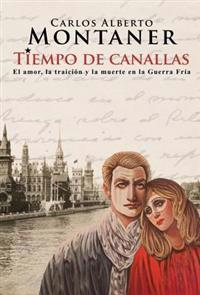 Tiempo de Canallas / Time of Scoundrels